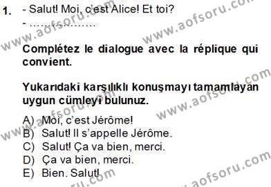 Konaklama İşletmeciliği Bölümü 5. Yarıyıl Fransızca I Dersi 2014 Yılı Güz Dönemi Tek Ders Sınavı 1. Soru
