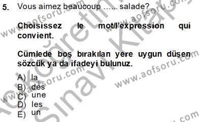 Konaklama İşletmeciliği Bölümü 5. Yarıyıl Fransızca I Dersi 2014 Yılı Güz Dönemi Tek Ders Sınavı 5. Soru