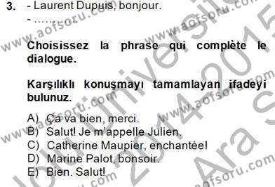 Uluslararası İlişkiler Bölümü 5. Yarıyıl Fransızca I Dersi 2015 Yılı Güz Dönemi Ara Sınavı 3. Soru