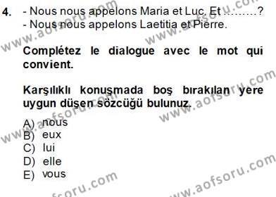 Uluslararası İlişkiler Bölümü 5. Yarıyıl Fransızca I Dersi 2015 Yılı Güz Dönemi Ara Sınavı 4. Soru