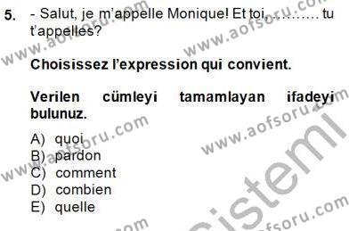 Uluslararası İlişkiler Bölümü 5. Yarıyıl Fransızca I Dersi 2015 Yılı Güz Dönemi Ara Sınavı 5. Soru