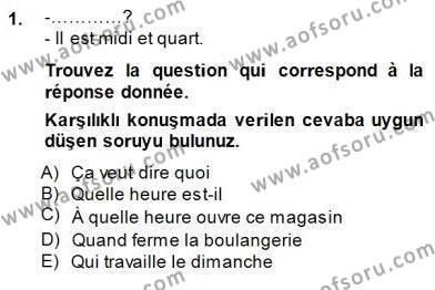 Fransızca 1 Dersi 2014 - 2015 Yılı Dönem Sonu Sınavı 1. Soru