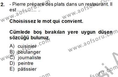 Türk Dili ve Edebiyatı Bölümü 5. Yarıyıl Fransızca I Dersi 2015 Yılı Güz Dönemi Dönem Sonu Sınavı 2. Soru