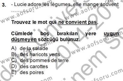 Türk Dili ve Edebiyatı Bölümü 5. Yarıyıl Fransızca I Dersi 2015 Yılı Güz Dönemi Dönem Sonu Sınavı 3. Soru