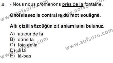 İşletme Bölümü 5. Yarıyıl Fransızca I Dersi 2015 Yılı Güz Dönemi Dönem Sonu Sınavı 4. Soru