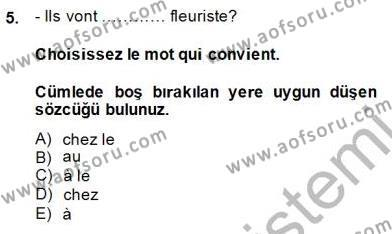 Türk Dili ve Edebiyatı Bölümü 5. Yarıyıl Fransızca I Dersi 2015 Yılı Güz Dönemi Dönem Sonu Sınavı 5. Soru