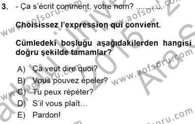 Kamu Yönetimi Bölümü 5. Yarıyıl Fransızca I Dersi 2016 Yılı Güz Dönemi Ara Sınavı 3. Soru