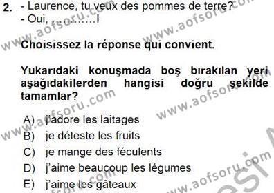 Uluslararası İlişkiler Bölümü 5. Yarıyıl Fransızca I Dersi 2016 Yılı Güz Dönemi Dönem Sonu Sınavı 2. Soru