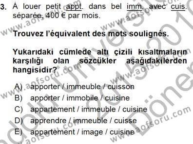 Uluslararası İlişkiler Bölümü 5. Yarıyıl Fransızca I Dersi 2016 Yılı Güz Dönemi Dönem Sonu Sınavı 3. Soru