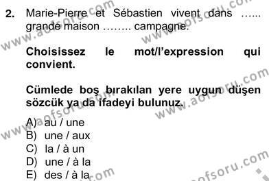 Konaklama İşletmeciliği Bölümü 6. Yarıyıl Fransızca II Dersi 2013 Yılı Bahar Dönemi Ara Sınavı 2. Soru