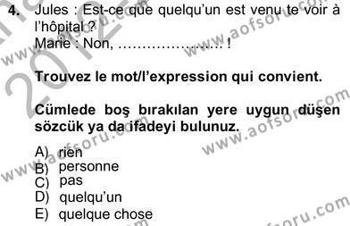 Konaklama İşletmeciliği Bölümü 6. Yarıyıl Fransızca II Dersi 2013 Yılı Bahar Dönemi Ara Sınavı 4. Soru