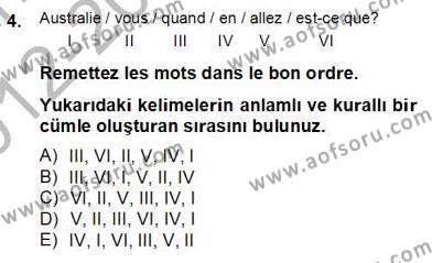 Felsefe Bölümü 6. Yarıyıl Fransızca II Dersi 2013 Yılı Bahar Dönemi Dönem Sonu Sınavı 4. Soru