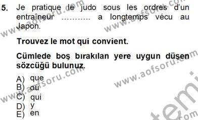 Uluslararası İlişkiler Bölümü 6. Yarıyıl Fransızca II Dersi 2013 Yılı Bahar Dönemi Dönem Sonu Sınavı 5. Soru