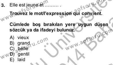 Konaklama İşletmeciliği Bölümü 6. Yarıyıl Fransızca II Dersi 2014 Yılı Bahar Dönemi Ara Sınavı 3. Soru