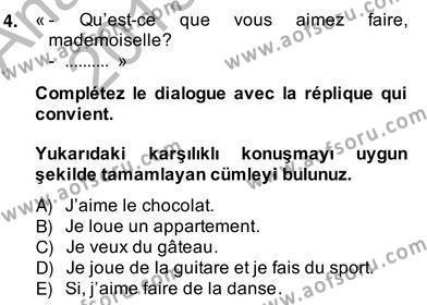 Felsefe Bölümü 6. Yarıyıl Fransızca II Dersi 2014 Yılı Bahar Dönemi Ara Sınavı 4. Soru
