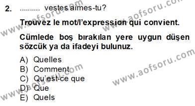 Fransızca 2 Dersi 2013 - 2014 Yılı Dönem Sonu Sınavı 2. Soru