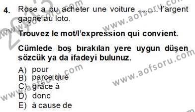 Sosyoloji Bölümü 6. Yarıyıl Fransızca II Dersi 2014 Yılı Bahar Dönemi Dönem Sonu Sınavı 4. Soru