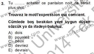 Sosyoloji Bölümü 6. Yarıyıl Fransızca II Dersi 2014 Yılı Bahar Dönemi Tek Ders Sınavı 3. Soru