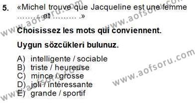 Felsefe Bölümü 6. Yarıyıl Fransızca II Dersi 2015 Yılı Bahar Dönemi Dönem Sonu Sınavı 5. Soru