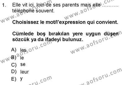 Felsefe Bölümü 7. Yarıyıl Fransızca III Dersi 2013 Yılı Güz Dönemi Ara Sınavı 1. Soru