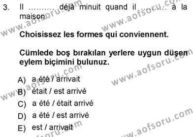Tarih Bölümü 7. Yarıyıl Fransızca III Dersi 2013 Yılı Güz Dönemi Ara Sınavı 3. Soru