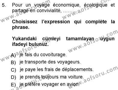 Tarih Bölümü 7. Yarıyıl Fransızca III Dersi 2013 Yılı Güz Dönemi Ara Sınavı 5. Soru