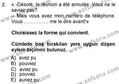 Felsefe Bölümü 7. Yarıyıl Fransızca III Dersi 2013 Yılı Güz Dönemi Dönem Sonu Sınavı 2. Soru