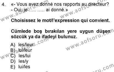 Felsefe Bölümü 7. Yarıyıl Fransızca III Dersi 2013 Yılı Güz Dönemi Dönem Sonu Sınavı 4. Soru