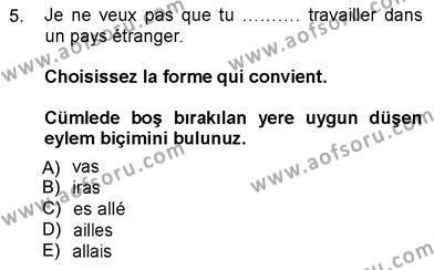 Felsefe Bölümü 7. Yarıyıl Fransızca III Dersi 2013 Yılı Güz Dönemi Dönem Sonu Sınavı 5. Soru