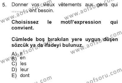 Sosyoloji Bölümü 7. Yarıyıl Fransızca III Dersi 2013 Yılı Güz Dönemi Tek Ders Sınavı 5. Soru