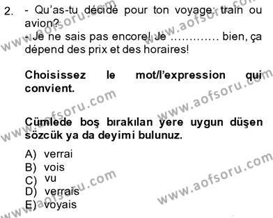 Fransızca 3 Dersi 2013 - 2014 Yılı Ara Sınavı 2. Soru