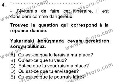 Fransızca 3 Dersi 2013 - 2014 Yılı Ara Sınavı 4. Soru
