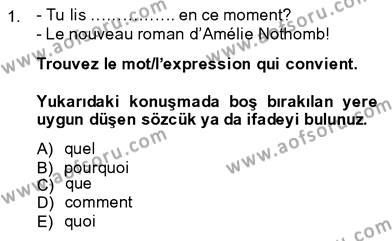 Konaklama İşletmeciliği Bölümü 7. Yarıyıl Fransızca III Dersi 2014 Yılı Güz Dönemi Dönem Sonu Sınavı 1. Soru