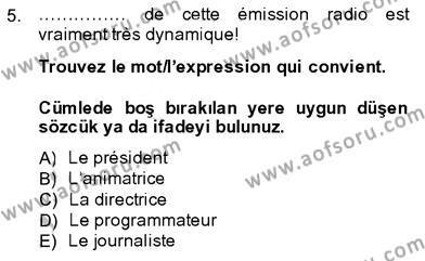 Sosyoloji Bölümü 7. Yarıyıl Fransızca III Dersi 2014 Yılı Güz Dönemi Dönem Sonu Sınavı 5. Soru