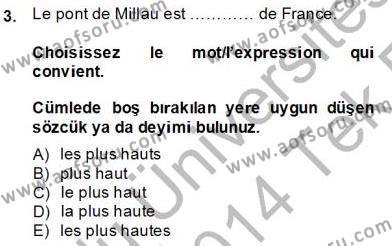 Uluslararası İlişkiler Bölümü 7. Yarıyıl Fransızca III Dersi 2014 Yılı Güz Dönemi Tek Ders Sınavı 3. Soru