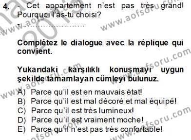 Uluslararası İlişkiler Bölümü 7. Yarıyıl Fransızca III Dersi 2014 Yılı Güz Dönemi Tek Ders Sınavı 4. Soru