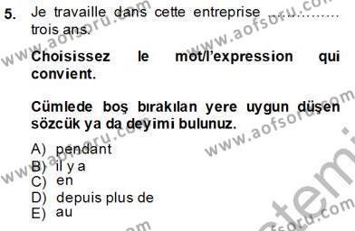 Uluslararası İlişkiler Bölümü 7. Yarıyıl Fransızca III Dersi 2014 Yılı Güz Dönemi Tek Ders Sınavı 5. Soru