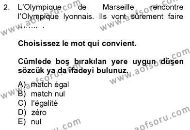 Felsefe Bölümü 8. Yarıyıl Fransızca IV Dersi 2013 Yılı Bahar Dönemi Ara Sınavı 2. Soru