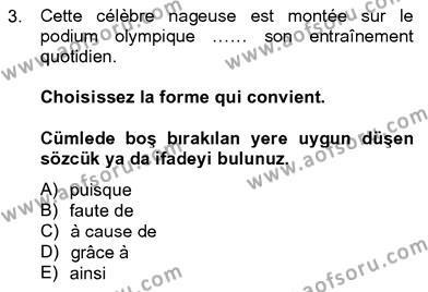 Maliye Bölümü 8. Yarıyıl Fransızca IV Dersi 2013 Yılı Bahar Dönemi Ara Sınavı 3. Soru