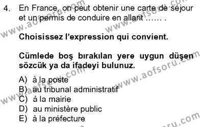 Felsefe Bölümü 8. Yarıyıl Fransızca IV Dersi 2013 Yılı Bahar Dönemi Ara Sınavı 4. Soru