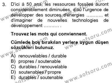 Fransızca 4 Dersi 2012 - 2013 Yılı Dönem Sonu Sınavı 3. Soru