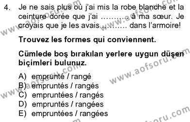 Felsefe Bölümü 8. Yarıyıl Fransızca IV Dersi 2013 Yılı Bahar Dönemi Dönem Sonu Sınavı 4. Soru
