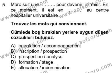 Felsefe Bölümü 8. Yarıyıl Fransızca IV Dersi 2013 Yılı Bahar Dönemi Dönem Sonu Sınavı 5. Soru