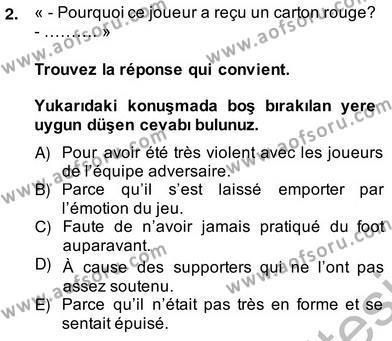 Uluslararası İlişkiler Bölümü 8. Yarıyıl Fransızca IV Dersi 2014 Yılı Bahar Dönemi Ara Sınavı 2. Soru