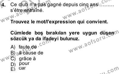 Uluslararası İlişkiler Bölümü 8. Yarıyıl Fransızca IV Dersi 2014 Yılı Bahar Dönemi Ara Sınavı 4. Soru