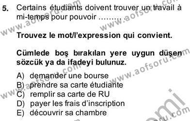 Uluslararası İlişkiler Bölümü 8. Yarıyıl Fransızca IV Dersi 2014 Yılı Bahar Dönemi Ara Sınavı 5. Soru