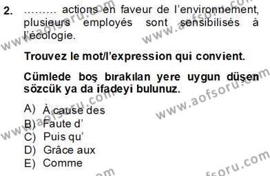 Konaklama İşletmeciliği Bölümü 8. Yarıyıl Fransızca IV Dersi 2014 Yılı Bahar Dönemi Dönem Sonu Sınavı 2. Soru