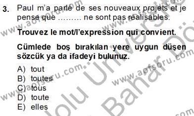 Konaklama İşletmeciliği Bölümü 8. Yarıyıl Fransızca IV Dersi 2014 Yılı Bahar Dönemi Dönem Sonu Sınavı 3. Soru