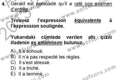 Konaklama İşletmeciliği Bölümü 8. Yarıyıl Fransızca IV Dersi 2014 Yılı Bahar Dönemi Dönem Sonu Sınavı 4. Soru