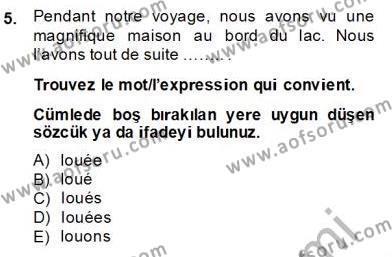 Konaklama İşletmeciliği Bölümü 8. Yarıyıl Fransızca IV Dersi 2014 Yılı Bahar Dönemi Dönem Sonu Sınavı 5. Soru